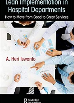 Lean Implementation in Hospital Departments: How to Move from Good to Great Services