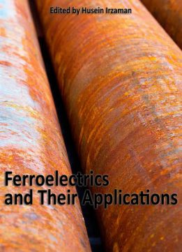 """""""Ferroelectrics and Their Applications"""" ed. by Husein Irzaman"""