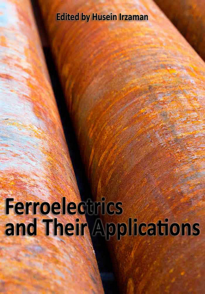 """Ferroelectrics and Their Applications"" ed. by Husein Irzaman"