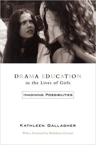 Drama Education in the Lives of Girls: Imagining Possibilities