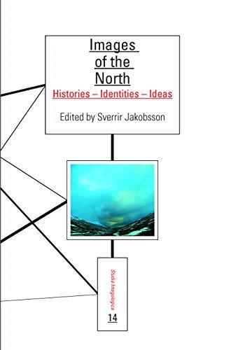 Images of the North: Histories - Identities - Ideas. (Studia Imagologica: Amsterdam Studies on Cultural Identity)