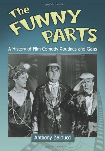 The Funny Parts: A History of Film Comedy Routines and Gags