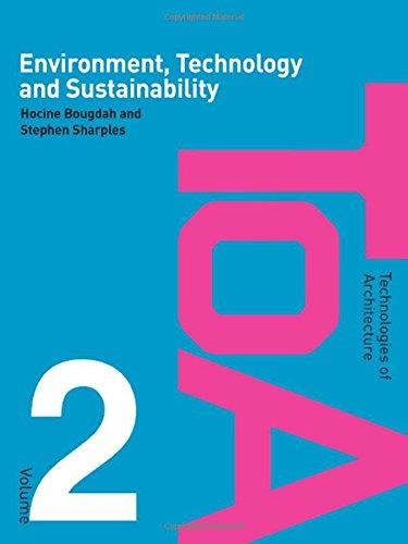 Environment, Technology and Sustainability, Volume 2 (Technologies of Architecture)