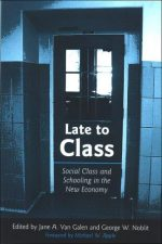Late to Class: Social Class and Schooling in the New Economy