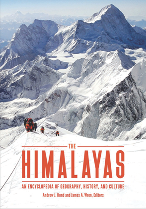 The Himalayas : An Encyclopedia of Geography, History, and Culture