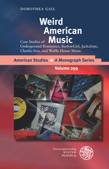 Weird American Music : Case Studies of Underground Resistance, BarlowGirl, Jackalope, Charles Ives, and Waffle House Music