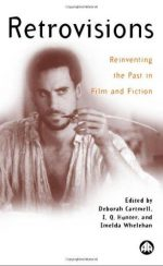 Retrovisions: reinventing the past in film and fiction