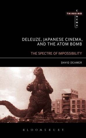 Deleuze, Japanese Cinema, and the Atom Bomb: The Spectre of Impossibility