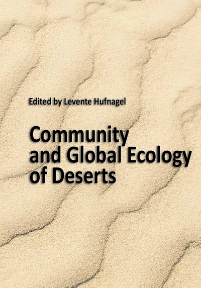 """""""Community and Global Ecology of Deserts"""" ed. by Levente Hufnagel"""