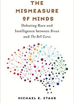 The Mismeasure of Minds: Debating Race and Intelligence between Brown and The Bell Curve