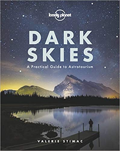 Lonely Planet Dark Skies: A Practical Guide to Astrotourism