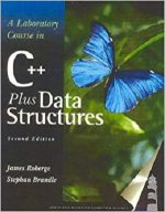 A Laboratory Course in C++ Data Structures, Second Edition