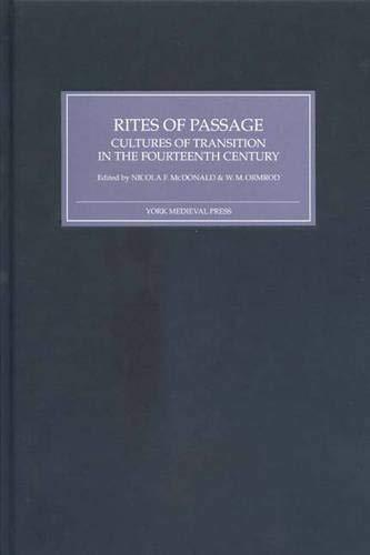 Rites of Passage: Cultures of Transition in the Fourteenth Century