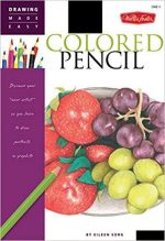 "Colored Pencil: Discover your ""inner artist"" as you learn to draw a range of popular subjects in colored pencil"