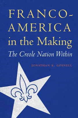 Franco-America in the Making : The Creole Nation Within