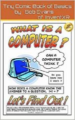 What is a computer?: The ins & outs of computers