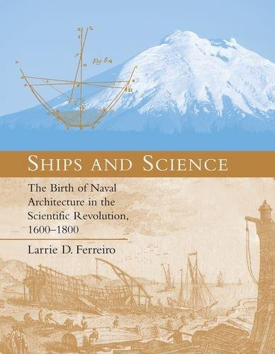 Ships and Science: The Birth of Naval Architecture in the Scientific Revolution, 1600-1800 (Transformations: Studies in the His