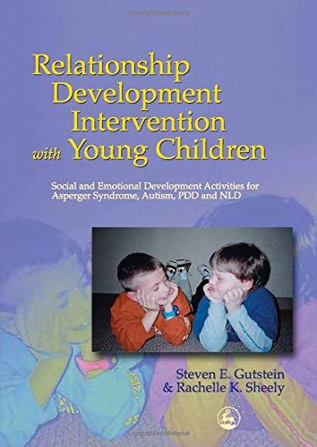 Relationship Development Intervention with Young Children: Social and Emotional Development Activities for Asperger Syndrome, A