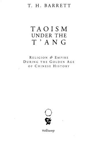 Taoism Under the T'ang: Religion and Empire During a Golden Age of Chinese History