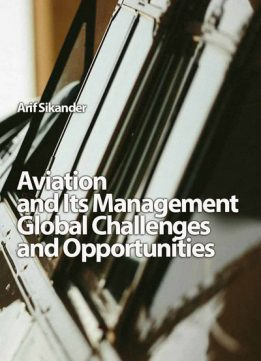 """""""Aviation and Its Management: Global Challenges and Opportunities"""" ed. by Arif Sikander"""