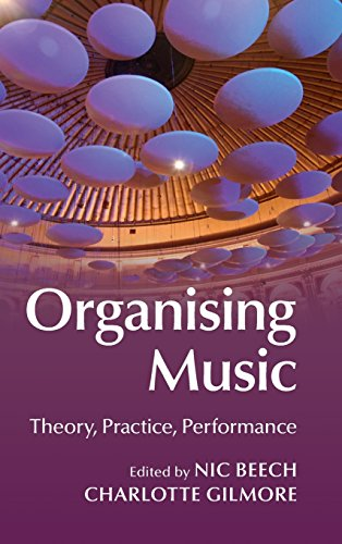 Organising Music: Theory, Practice, Performance