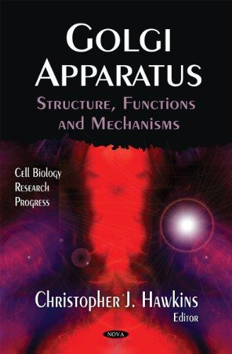 Golgi Apparatus: Structure, Functions and Mechanisms