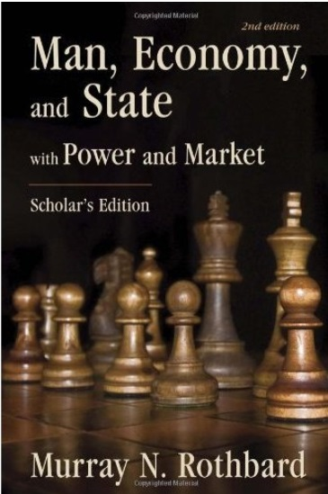 Man, Economy, and State: With Power and Market (Scholar's Edition, 2nd Edition)