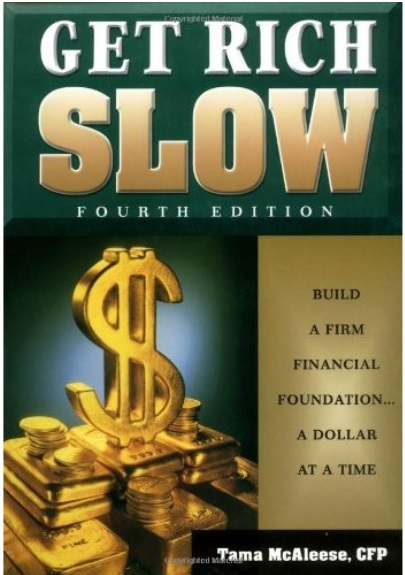 Get Rich Slow: Build a Firm Financial Foundation... a Dollar at a Time, 4th edition