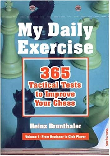 My Daily Exercise: 365 Tactical Tests to Improve Your Chess