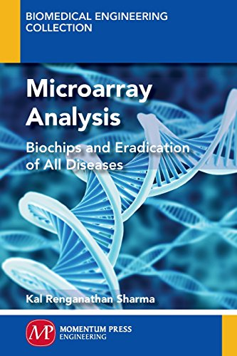 Microarray Analysis: Biochips and Eradication of all Disease
