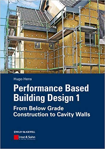 Performance Based Building Design 1: From Below Grade Construction to Cavity Walls