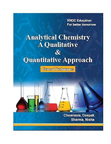 Analytical Chemistry A Qualitative & Quantitative approach (General Techniques)