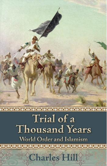 Trial of a Thousand Years: World Order and Islamism