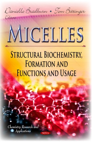 Micelles: Structural Biochemistry, Formation and Functions and Usage