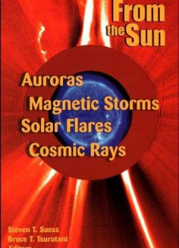 From the Sun: Auroras, Magnetic Storms, Solar Flares, Cosmic Rays