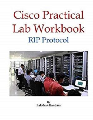 Cisco Practical Lab Workbook: RIP Protocol