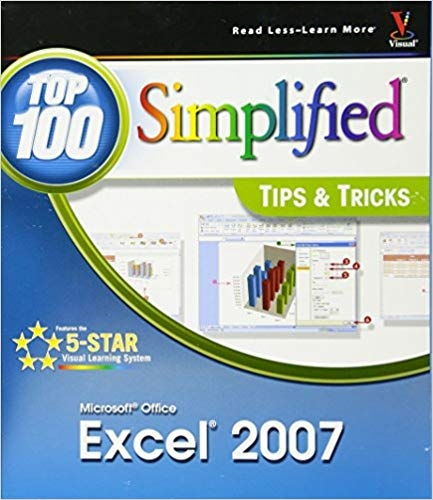 Microsoft Office Excel 2007: Top 100 Simplified Tips and Tricks