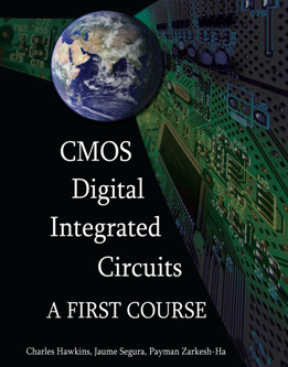 CMOS Digital Integrated Circuits : A First Course
