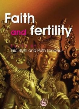 Faith and Fertility: Attitudes Towards Reproductive Practices in Different Religions from Ancient to Modern Times