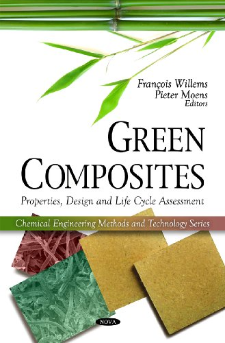 Green Composites: Properties, Design and Life Cycle Assessment