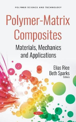 Polymer-Matrix Composites: Materials, Mechanics and Applications