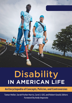 Disability in American Life : An Encyclopedia of Concepts, Policies, and Controversies [2 Volumes]