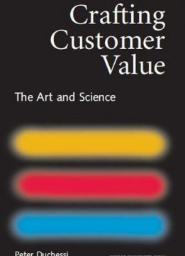 Crafting Customer Value: The Art and Science