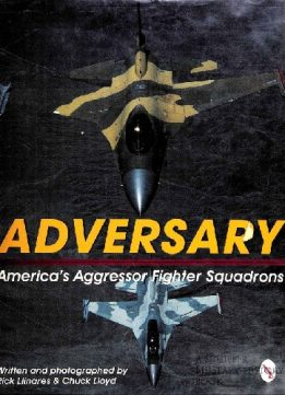 Adversary: America's Aggressor Fighter Squadrons (Schiffer Military History)