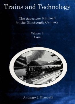 Trains and Technology: The American Railroad in the Nineteenth Century (Volume 2: Cars)