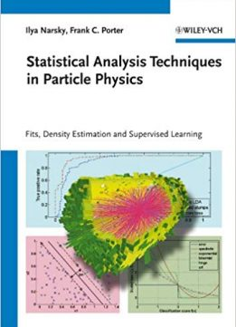 Statistical Analysis Techniques in Particle Physics: Fits, Density Estimation and Supervised Learning