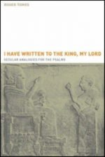 'I have written to the king, my lord': Secular Analogies for the Psalms