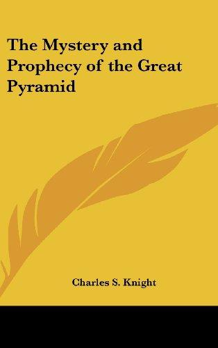The Mystery and Prophecy of the Great Pyramid