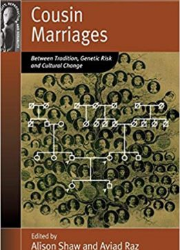 Cousin Marriages: Between Tradition, Genetic Risk and Cultural Change