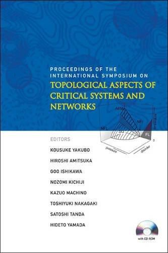Topological aspects of critical systems and networks: Proc. of the Inter. Symposium